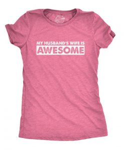 Awesome Wife T-Shirt GT01