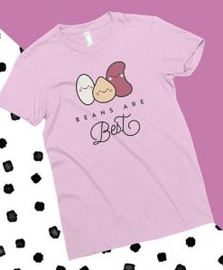 Beans Are Best T-Shirt SN01