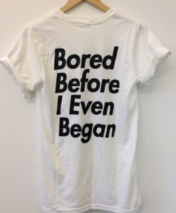 Before I Even Began T-Shirt GT01