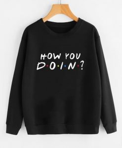 How You DOIN Sweatshirt SR01