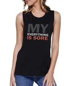 My Everything is Sore Tank Top SN01