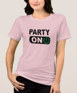 Party On T-Shirt SN01