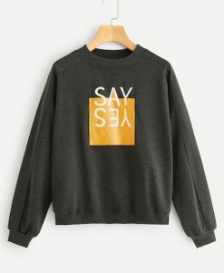 Say Yes Sweatshirt SN01