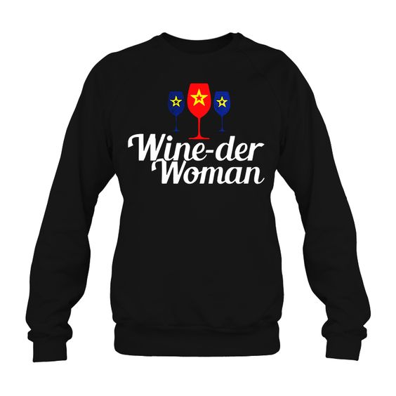Wine Der Woman Sweatshirt SR01