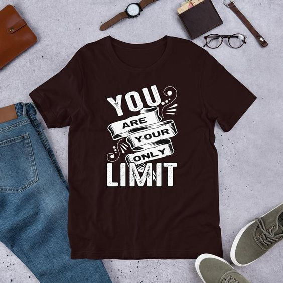 You Are Your Only Limit T-Shirt SN01