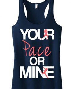 Your Pace or Mine Tank Top SN01