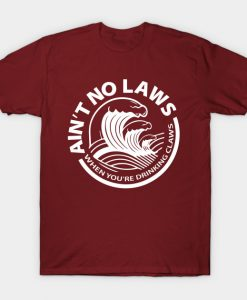 Ain't No Laws T-Shirt GT01