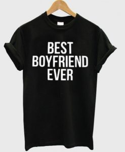 Best Boyfriend Ever T-Shirt GT01