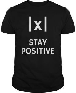 Absolute Value Stay Positive T-Shirt FR01