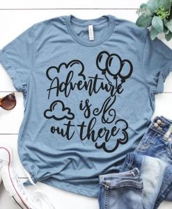 Adventure is out there Disney T-Shirt AV01