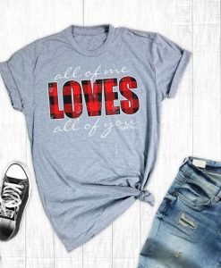 All Of Me Loves All Of You T-Shirt EL01
