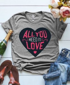 All You Needs Is Love T-Shirt EL01