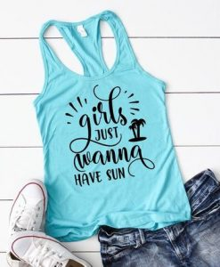 Girls Just Wanna Have Sun Tank Top EL01