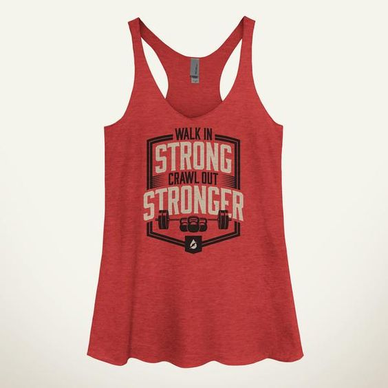 Walk In Strong Crawl Our Stronger Tank Top EL01
