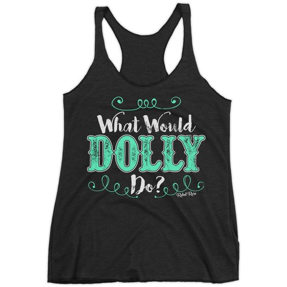 What Would Dolly Do Tank Top EL01