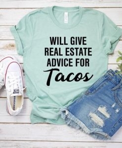 Will Give Real Estate Advice T-shirt DV01