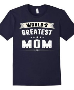 Worlds Greatest Mom T-Shirt DV01