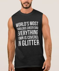 Worlds Most Fabulous Cheer Dad Sleeveless Tank top KH01