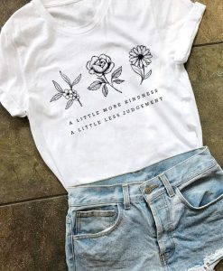 A Little More Kindness T-shirt FD01