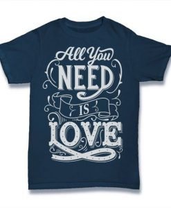 All You Need Is Love T-Shirt VL29