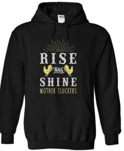 Rise and shine cluckers Hoodie SR26