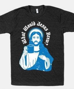 What Would Jesus T Shirt SR31