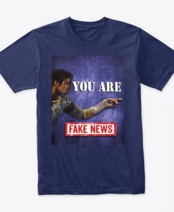 You Are News Fake T-Shirt DV01