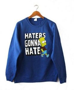 aters Gonna Hate Sweatshirt AI01