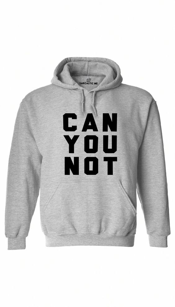 Can You Not Gray Hoodie RS22N