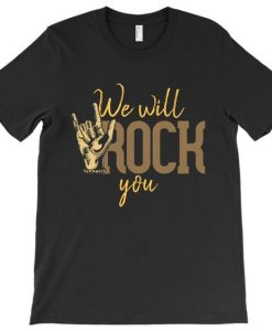 We will rock you T Shirt N21SR