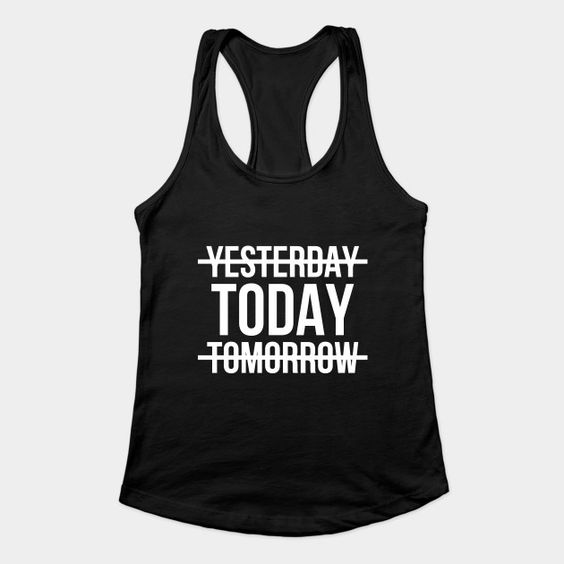 Yesterday Today Tomorrow Tank Top SR29N