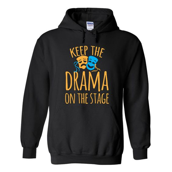 the drama on the stage hoodie AI22N