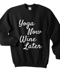yoga now wine later sweatshirt AY22N