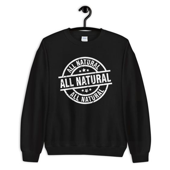 All Natural Guarantee Stamp Sweatshirt FD4D