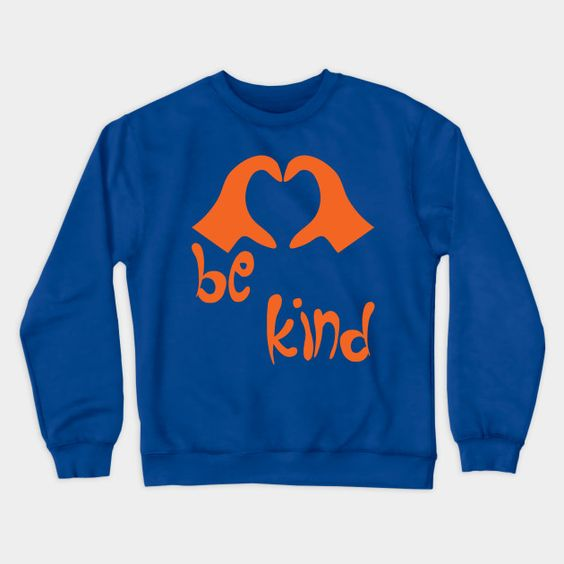 Be Kind Love Sweatshirt SR2D