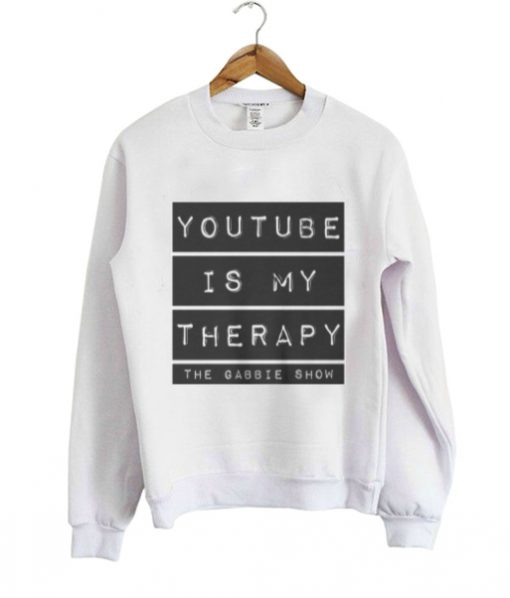 YouTube is My Therapy Sweatshirt SR2D
