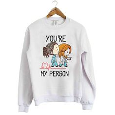 You're My Person Sweatshirt EL3D