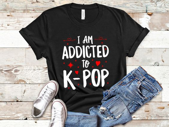 Addicted To K-POP T Shirt SR20J0