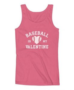 Baseball Is My Valentine Tank Top DL14J0
