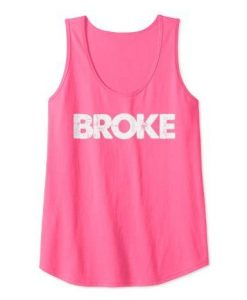 Broke Funny Tank Top Dl14J0