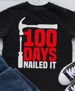 100 Days Nailed T-Shirt ND3F0