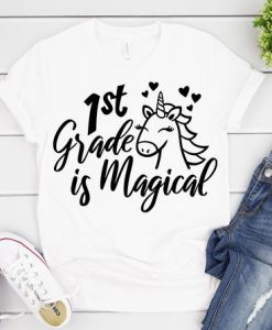 1st Grade is Magical T-Shirt ND3F0