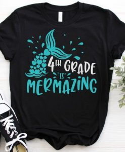 4th Grade Is Mermazing T-Shirt ND3F0