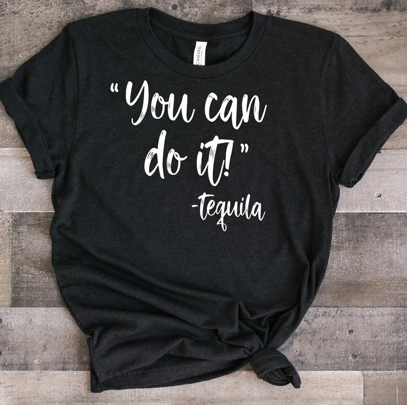 You Can Do It T Shirt SR2F0