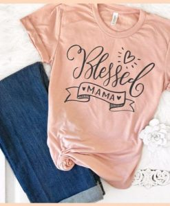 Blessed Mama T Shirt LY27M0