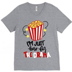 Im Just Here For The Drama Tshirt LE14M0