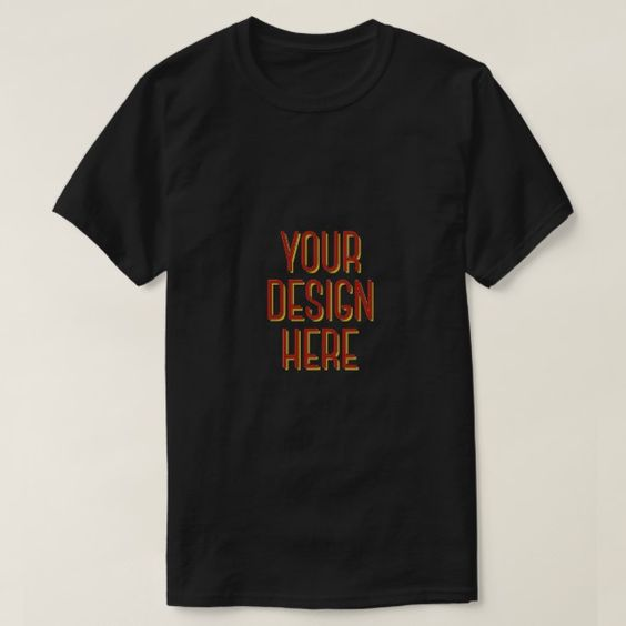 Your Design Here T-Shirt ND6M0