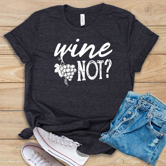 Wine Not Tshirt LE29JN0