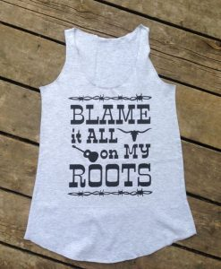 Blame it All on My Roots Tanktop DF7JL0