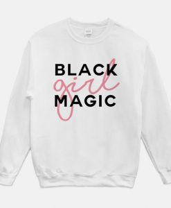 Black Girl Magic Sweatshirt SD22F1